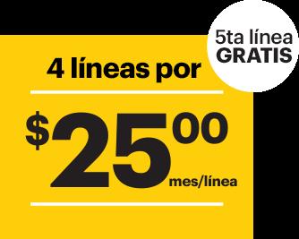 4 líneas por $25 al mes por línea. 5º línea GRATIS.